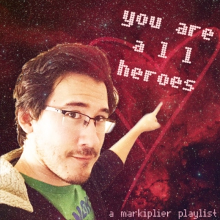 You Are All Heroes