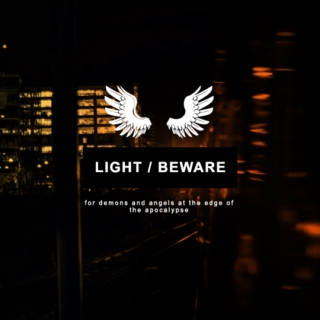 LIGHT/BEWARE