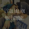 I Still Fall For You Everyday