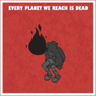 every planet we reach is dead