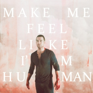 make me feel like i am human