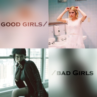 good girls/bad girls