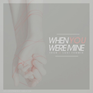 When You Were Mine. A Thorki Fanmix