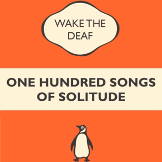 One Hundred Songs of Solitude