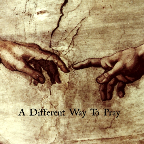 a different way to pray