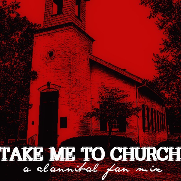 Take Me To Church: A Clannibal Fan Mix