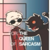 for the queen of sarcasm