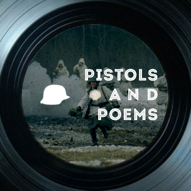 pistols and poems