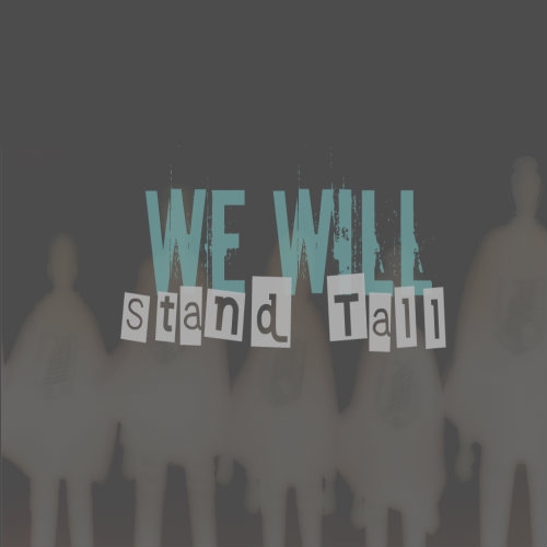 We Will Stand Tall