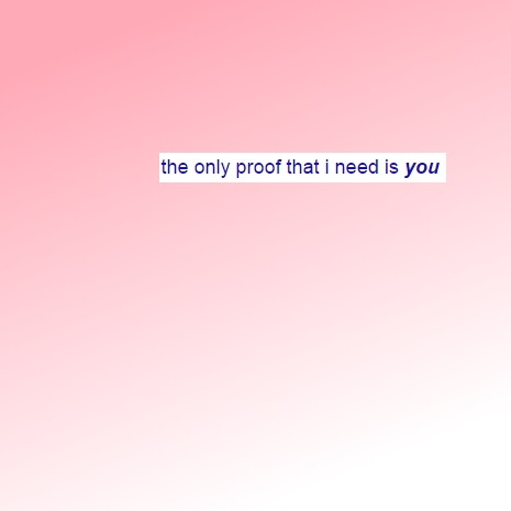 the only proof that i need is you