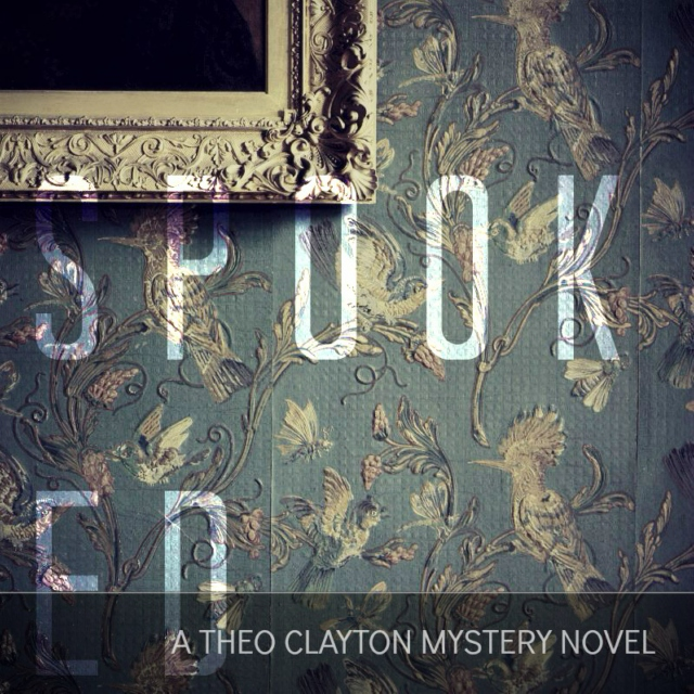 SPOOKED: A Theo Clayton Mystery Novel