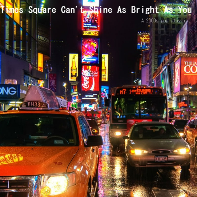 Times Square Can't Shine As Bright As You