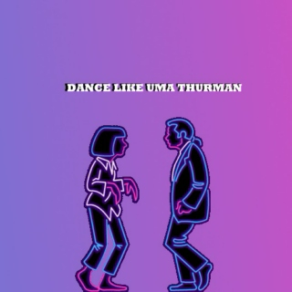 Dance like Uma Thurman