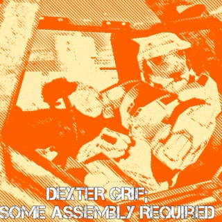 Dexter Grif; Some Assembly Required