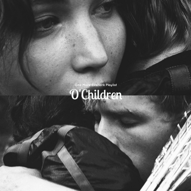 O'Children. An Everlark Playlist