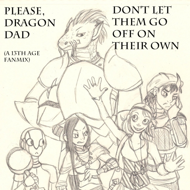 Please, Dragon Dad, Don't Let Them Go Off On Their Own