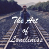 The Art of Loneliness
