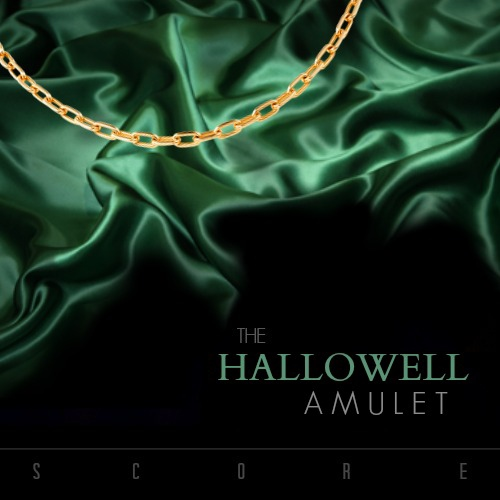 The Hallowell Amulet (Score)