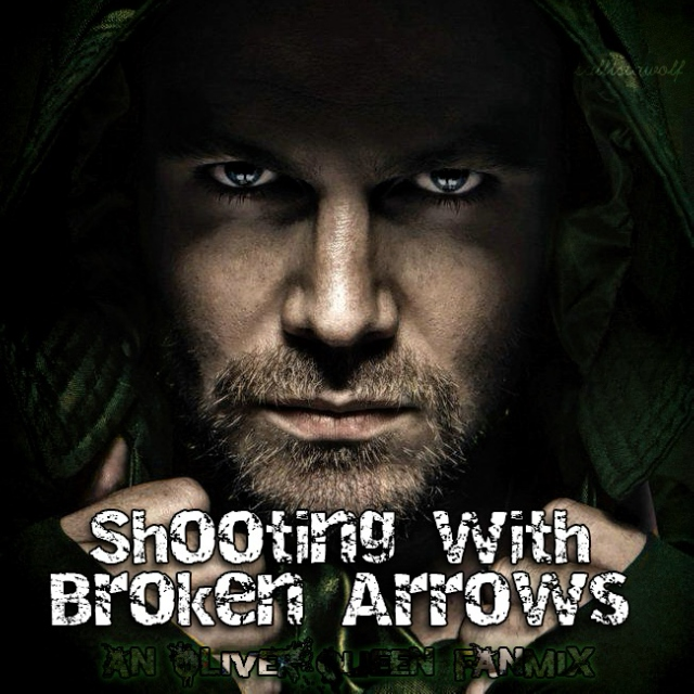Shooting with Broken Arrows - an Oliver Queen fanmix