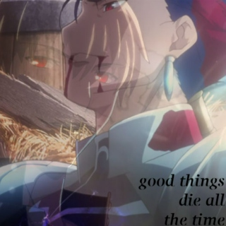 Good Things Die All The Time