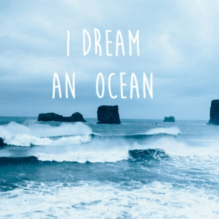 i dream an ocean