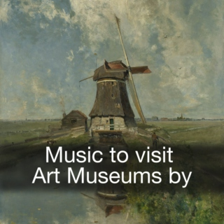 Music to Visit Art Museums by