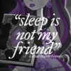 ☙sleep is not my friend.❧