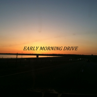 Early Morning Drive