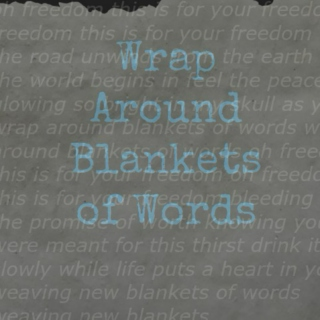 Blankets of Words
