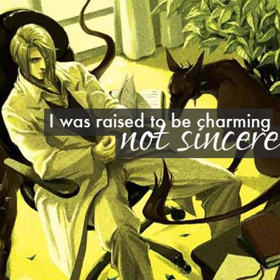 I was raised to be charming, not sincere.
