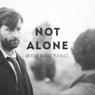 Not Alone // An Ellie & Alec Playlist