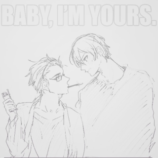 ( baby, i'm yours. )