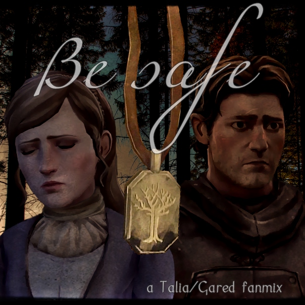 Be safe- a ttgot Talia/Gared Fanmix
