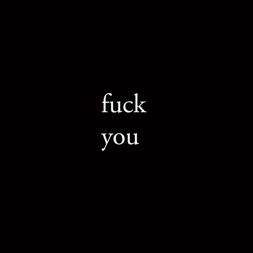 { fuck you very very much }