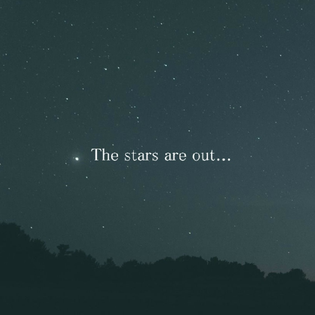 The Stars Are Out...
