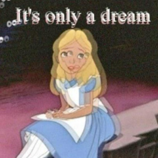 It's Only a Dream