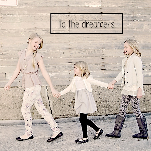 to the dreamers