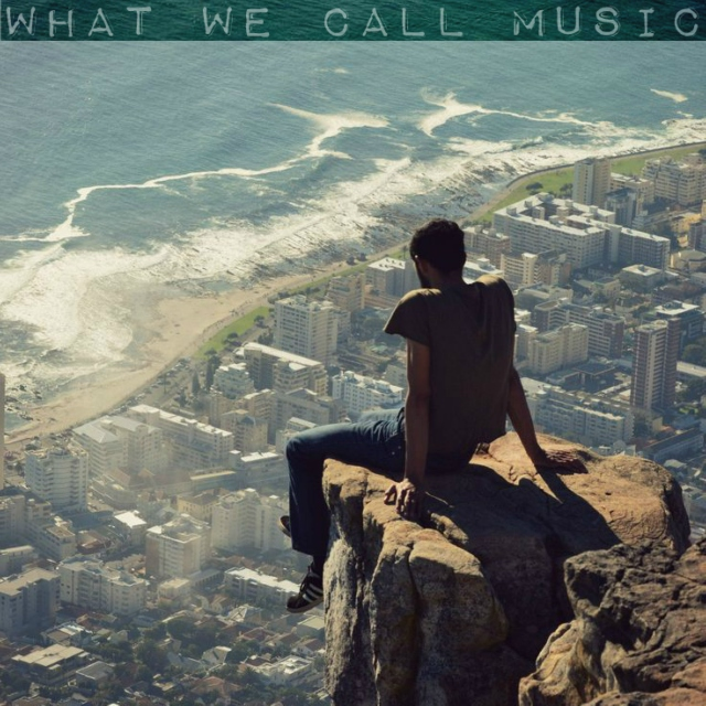 What We Call Music