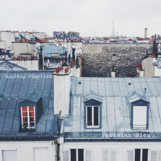 Rooftop Playlist: Parisian View