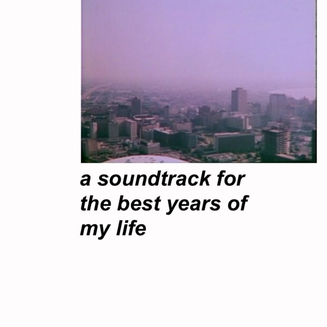 a soundtrack for the best years of my life