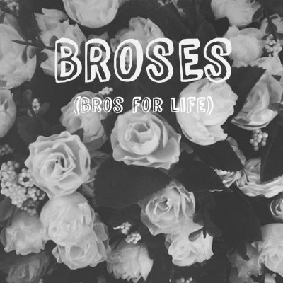 Broses (Bros for Life)