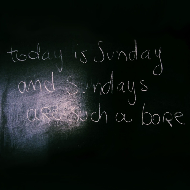 Sundays are such a bore