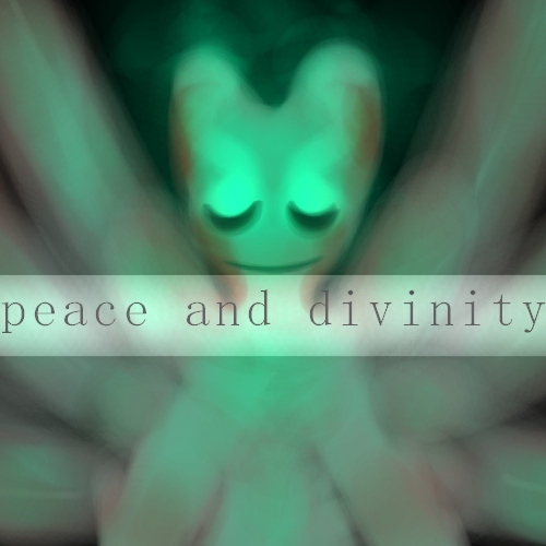peace and d i v i n i t y