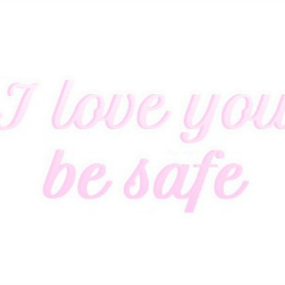 I'm Love You, Be Safe