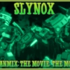 Slynox: The Fanmix: The Movie: The Moment