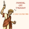Shaking Off Tyranny: A Cassius Mix