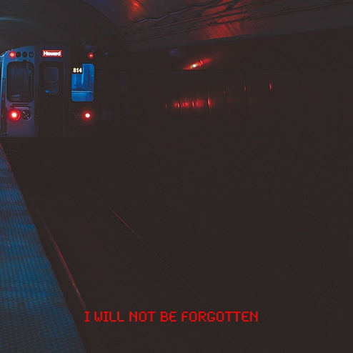 I will not be forgotten