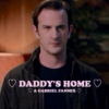 ♡ DADDY'S HOME ♡