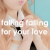 falling falling for your love