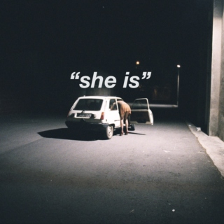 """she is"""